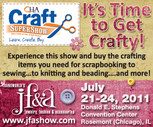 Craft & Hobby Association's SuperShow and the Jewelry, Fashion and Accessories Show