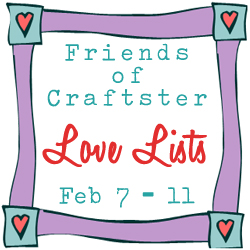 Friends of Craftster Love Lists